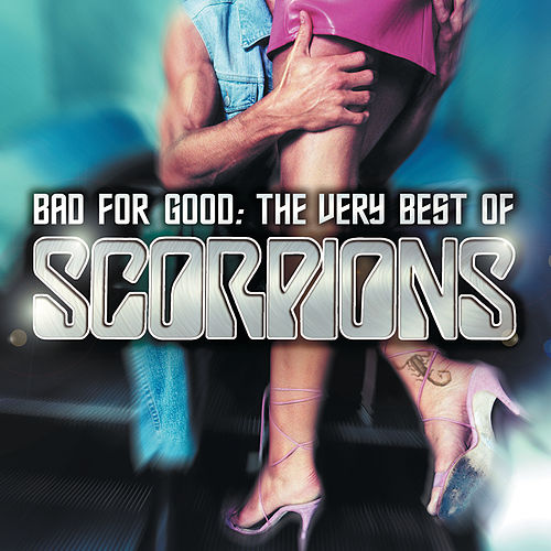 Bad For Good: The Very Best Of Scorpions de Scorpions