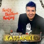 Thufy Thuthou Thufay de Trio Kassanikeo