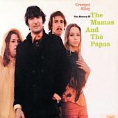 Creeque Alley - The History Of The Mamas And The Papas von The Mamas & The Papas