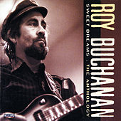 Sweet Dreams: The Anthology de Roy Buchanan