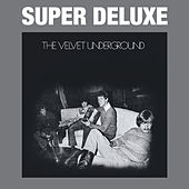 The Velvet Underground (45th Anniversary / Super Deluxe) by The Velvet Underground