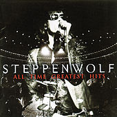 All Time Greatest Hits (Reissue) by Steppenwolf
