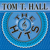 The Hits by Tom T. Hall