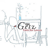 Getz For Lovers by Stan Getz