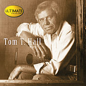Ultimate Collection:  Tom T. Hall by Tom T. Hall
