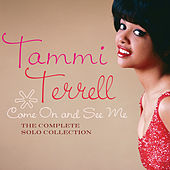 Come On And See Me: The Complete Solo Collection de Tammi Terrell