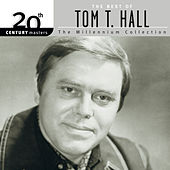 20th Century Masters: The Best Of Tom T. Hall - The Millennium Collection by Tom T. Hall