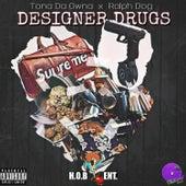 Designer Drugs (feat. Ralph Dog) de Tona Da Owna