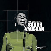 The Definitive Sarah Vaughan by Sarah Vaughan