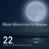 22 Great Performances: Moon Reflection In Erquan by Various Artists