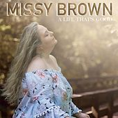A Life Thats Good de Missy Brown