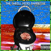 The Shrill Mind Barbecue by Various Artists