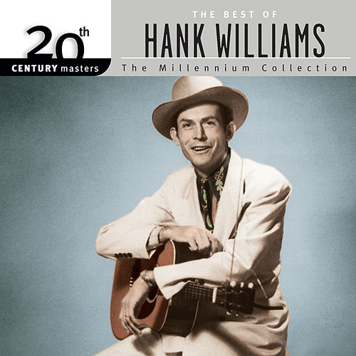 20th Century Masters: The Millennium Collection: Best Of Hank Williams by Hank Williams