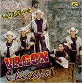 Nunca Te Olvidare by Vagon Chicano