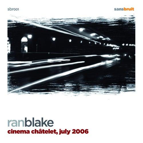 Cinema Chatelet, July 2006 by Ran Blake