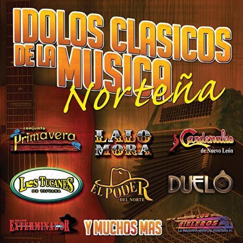 Idolos-Clásicos De La Música Norteña by Various Artists