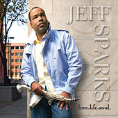 Love.Life.Soul by Jeff Sparks
