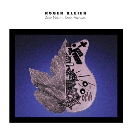 Deep Night, Deep Autumn by Roger Kleier