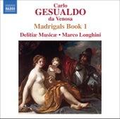 Gesualdo: Madrigals, Book 1 by Marco Longhini