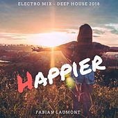 Happier (Electro Mix - Deep House 2018) von Fabian Laumont