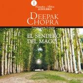 El Sendero del Mago by Deepak Chopra