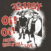 Oi! Oi! Aussie Rock N' Roll Live by Rust