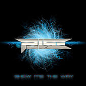 Show Me The Way (Show Me The Way) by Pulse