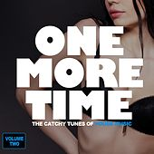 One More Time - The Catchy Tunes Of House Music, Vol. 2 von Various Artists