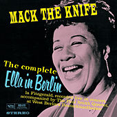 The Complete Ella In Berlin: Mack The Knife (Live) by Ella Fitzgerald