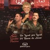 De Igual pra Igual / 24 Horas de Amor (Ao Vivo) de Gabriel Gava