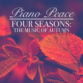 Four Seasons: The Music of Autumn by Piano Peace