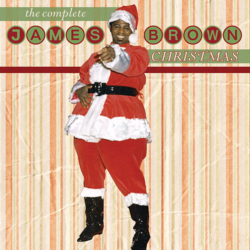 The Complete James Brown Christmas by James Brown