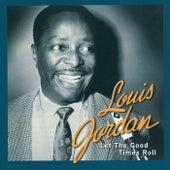 Let The Good Times Roll: The Anthology 1938 - 1953 von Louis Jordan