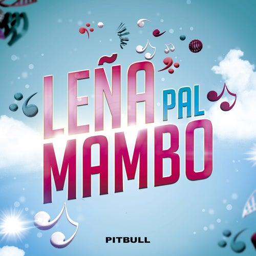 Leña pal Mambo de Pitbull