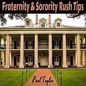 Fraternity and Sorority Rush Tips by Paul Taylor