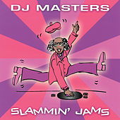 D.J. Masters: Slammin' Jams by Various Artists