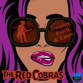Tragedy, Faith, & Love de The Red Cobras