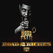 Road 2 Riches by Boss Fetti