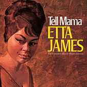 Tell Mama: The Complete Muscle Shoals Sessions (Remastered) by Etta James
