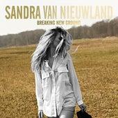 Breaking New Ground de Sandra Van Nieuwland