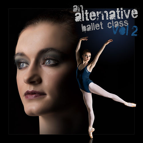 An Alternative Ballet Class, Vol. 2 by Andrew Holdsworth