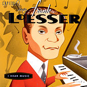 Capitol Sings Frank Loesser / I Hear Music (Volume 16) by Various Artists