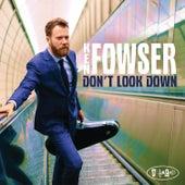 Don't Look Down von Ken Fowser