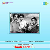 Thodi Kodallu (Original Motion Picture Soundtrack) de Various Artists