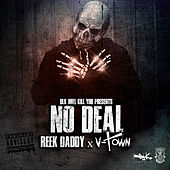 Dlk Will Kill You Presents: No Deal von Reek Daddy
