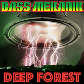 Deep Forest de Bass Mekanik