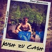 Kush zu Cash de Fuego