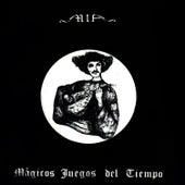 Mágicos Juegos del Tiempo (Remasterizado) by MIA