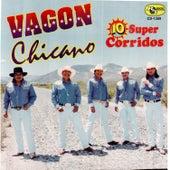 10 Super Corridos by Vagon Chicano