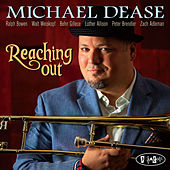 Reaching Out by Michael Dease